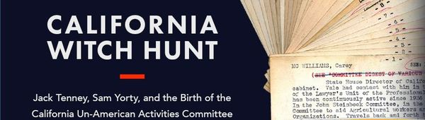 State Archives Releases 'California Witch Hunt' a new 3-Part Digital Exhibit Focuses on the CA Un-American Activities Committee