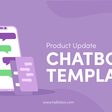 [Product Update] Chatbot Template Gallery