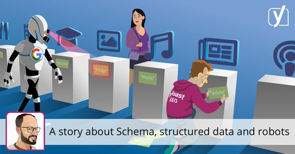 A story about Schema, structured data and robots • Yoast