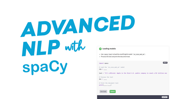 Advanced NLP with spaCy · A free online course