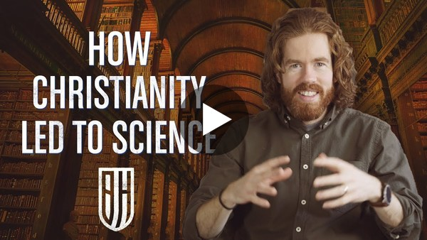 How Christianity Led to Science