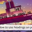 SEO basics: How to use headings on your site