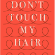 Book of the month - Don't touch my hair by Emma Dabiri
