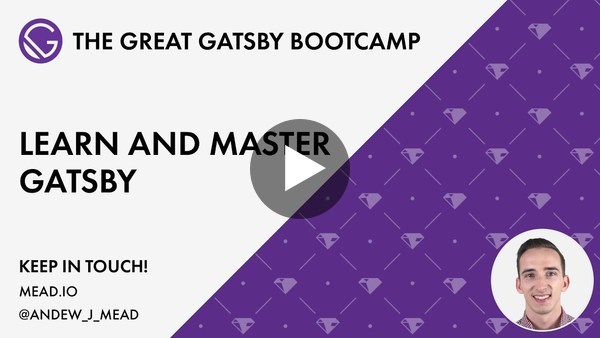 Gatsby JS - The Great Gatsby Bootcamp [Full Tutorial]
