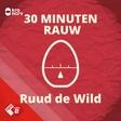 30 MINUTEN RAUW - Ruud de Wild interviewt Edwin Smulders