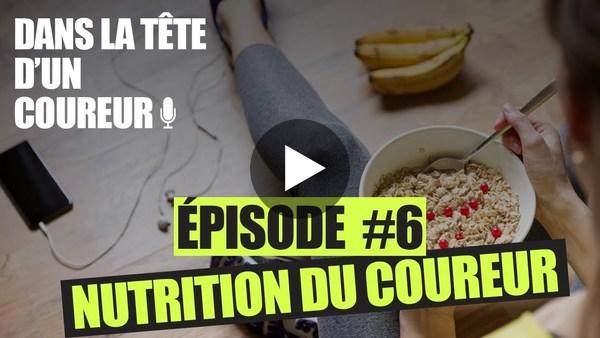 #6 - La nutrition du coureur, les fondamentaux