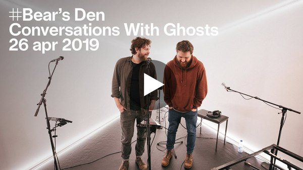 The Tunnel — Bear's Den - Conversations With Ghosts (live)