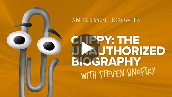 Clippy: The Unauthorized Biography with a16z