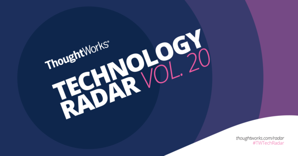 ThoughtWorks Technology Radar Vol. 20