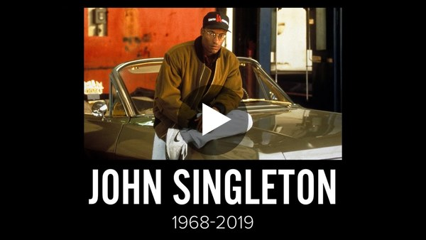 John Singleton Tribute (1968-2019)