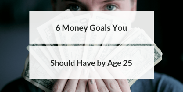6 Money Goals You Should Have by Age 25 - Productivity Theory