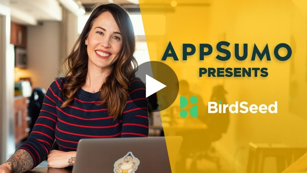 AppSumo Presents: Birdseed