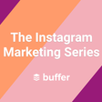 The Instagram Marketing Strategy Series
