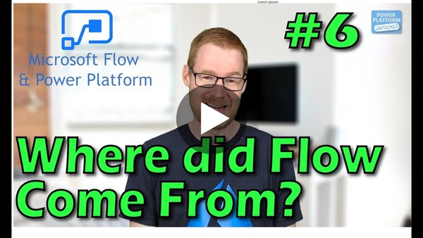 Where did Flow come from? Power Platform Upacked #6