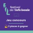 3 places à gagner pour Le FIL, le festival de l'info locale tout sauf décousu