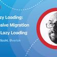 Hybrid Lazy Loading →