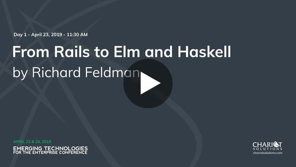 Richard Feldman - From Rails to Elm and Haskell