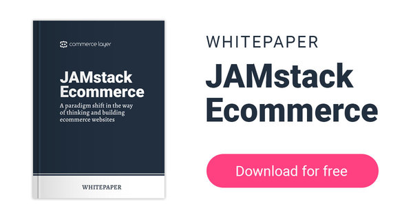 JAMstack Ecommerce Whitepaper | Download your free copy