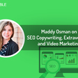 Maddy Osman on SEO Copywriting, Extraversion, and Video Marketing | Wordable