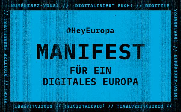 Manifest for the digital Europe - #HeyEuropa