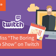 "Don't Miss ""The Boring Kentico Show"" on Twitch 