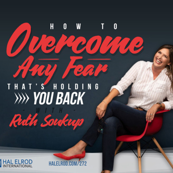272: How to Overcome Any FEAR That's Holding You Back with Ruth Soukup by Achieve Your Goals | Free Listening on SoundCloud
