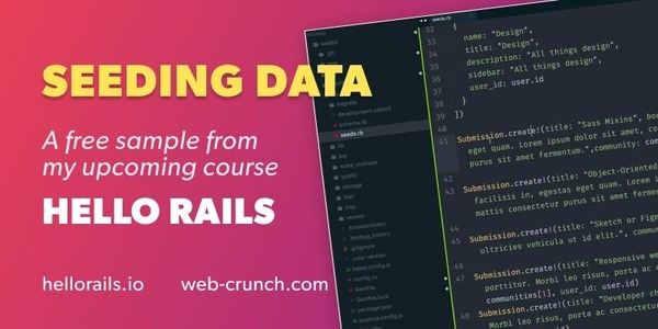 A Sample From My Upcoming Course Hello Rails - Seeding Data