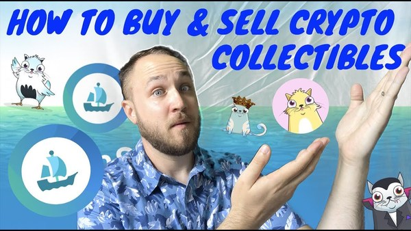 How to buy and sell crypto collectibles