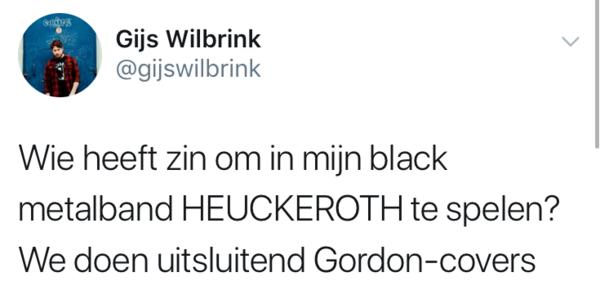 De achternaam van Gordon: Heukeroth. Goeie naam voor een blackmetalband!