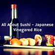 All About Sushi - Japanese Vinegared Rice (How to Make Sushi Yourself)