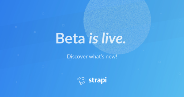 Strapi Beta is out 🎉