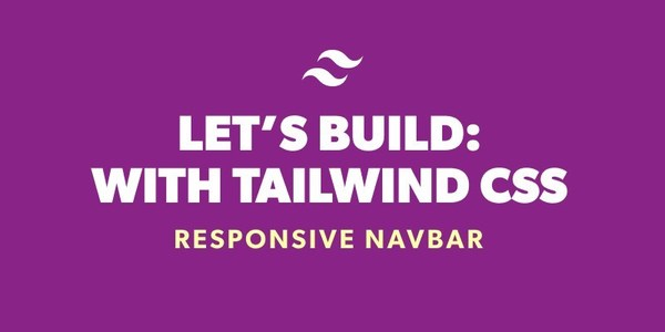 Lets Build: With Tailwind CSS - Responsive Navbar