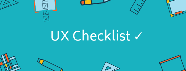 UX checklists: how to tailor them to your needs