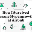 How I Survived Insane Hypergrowth at Airbnb