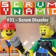 Scrum Dynamics 31 - Scrum Disaster