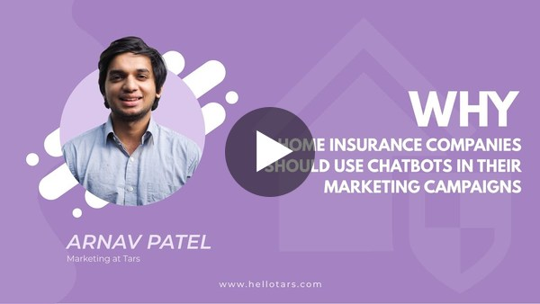 Why Home Insurance Companies Should Use Chatbots in their Marketing Capaigns