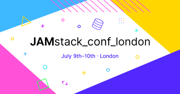 July 9: JAMstack_conf_london