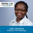Phronesis of AI in Radiology with Judy Gichoya - TWIML Talk #274