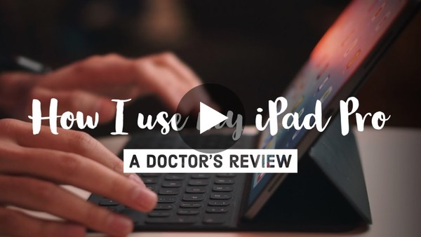 How I use my iPad Pro as a Doctor (2019)
