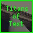 Titans of Text