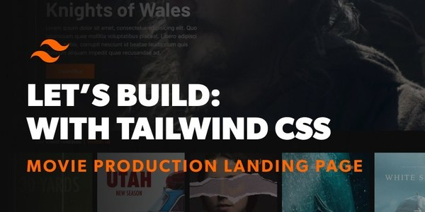 Let's Build: With Tailwind CSS - Movie Production Landing Page