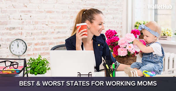 Best & Worst States for Working Moms