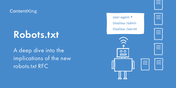 A deep dive into the implications of the new robots.txt RFC