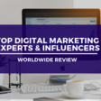 Top Global Digital Marketing Experts & Influencers in 2019 You Should be Following