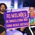70 milhões de brasileiros não usam redes sociais