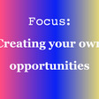 Creating your own opportunities | The Creative Independent