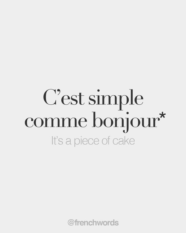 "French Words on Instagram: ""*Literal translation: It's simple like hello • /s‿ɛ sɛ̃pl(ə) kɔm bɔ̃.ʒuʁ/"""