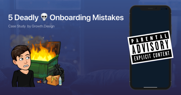 5 Deadly Onboarding Mistakes To Ban From Your Product