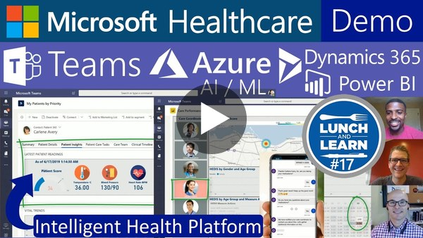 17) Microsoft Healthcare demo: Teams, Dynamics 365, Power BI, Azure ML AI IoT, Flow, Bots, Marketing