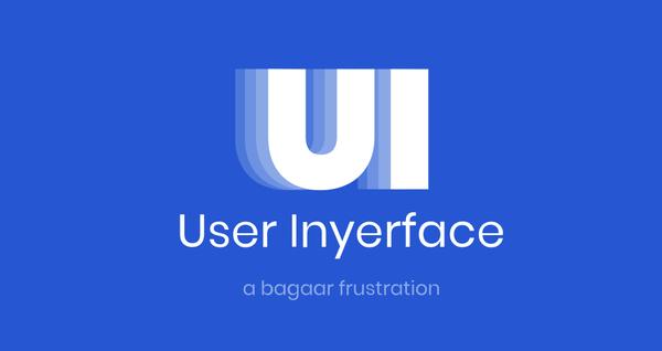 User Inyerface - Dieses UI-Experiment wird euch wahnsinnig machen